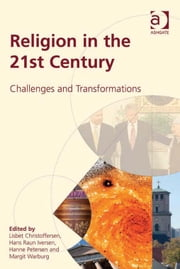 Religion in the 21st Century - Challenges and Transformations ebook by Dr Lisbet Christoffersen,Professor Hanne Petersen,Margit Warburg,Professor Hans Raun Iversen