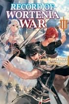 Record of Wortenia War: Volume 2 ebook by Ryota Hori