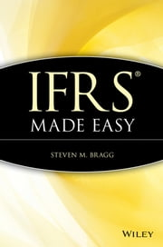 IFRS Made Easy ebook by Steven M. Bragg