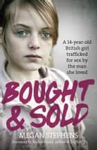 Bought and Sold ebook by Megan Stephens