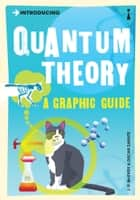Introducing Quantum Theory - A Graphic Guide ebook by J.P. McEvoy, Oscar Zarate