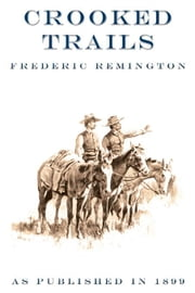 Crooked Trails ebook by Remington, Frederic