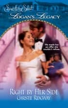 Right by Her Side (Mills & Boon M&B) (Logan's Legacy, Book 17) ebook by Christie Ridgway