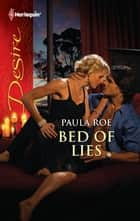 Bed of Lies - A Romance with Scandals and Secrets ebook by Paula Roe