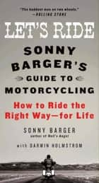 Let's Ride ebook by Sonny Barger,Darwin Holmstrom