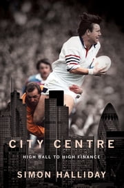 City Centre ebook by Simon Halliday,Sir Clive Woodward