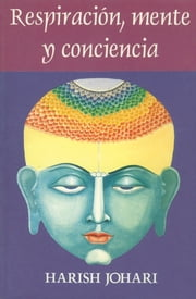 Respiración, mente, y conciencia ebook by Harish Johari