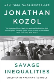 Savage Inequalities - Children in America's Schools ebook by Jonathan Kozol