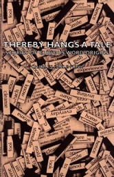 Thereby Hangs A Tale - Stories Of Curious Word Origins ebook by Charles Earle Funk,