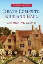 Death Comes to Kurland Hall ebook by