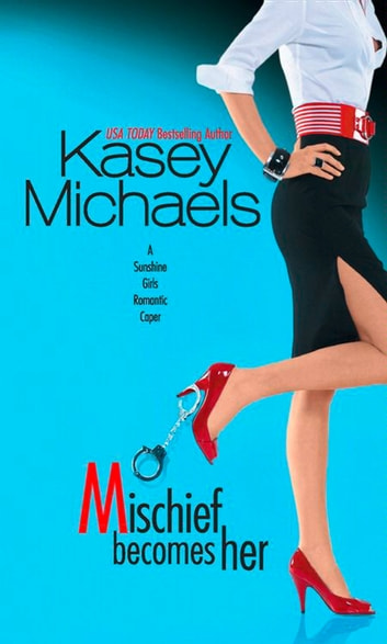 Mischief Becomes Her (The Sunshine Girls, Book 2) ebook by Kasey Michaels