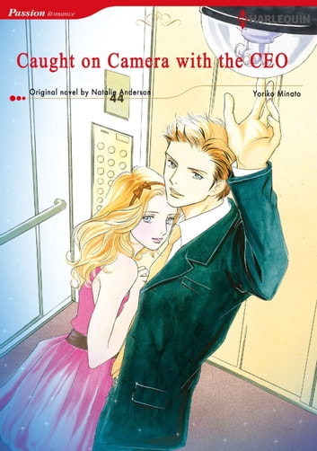 CAUGHT ON CAMERA WITH THE CEO - Harlequin Comics 電子書 by Natalie Anderson