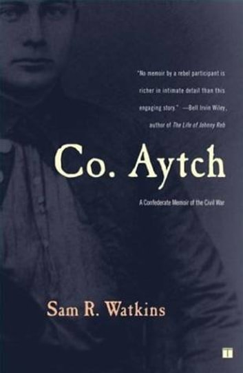 sam watkins essay Co aytch: a confederate memoir of the civil war [sam r watkins] on amazoncom free shipping on qualifying offers of the 120 men who enlisted in company h (or co aytch as he calls it) in 1861, sam watkins was one of only seven alive when general joseph e johnston's army of tennessee surrendered to general.