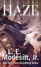 Haze ebook by L. E. Modesitt Jr.