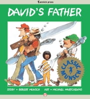 David's Father - Read-Aloud Edition ebook by Robert Munsch,Michael Martchenko