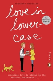 Love in Lowercase - A Novel ebook by Miralles Francesc,Julie Wark