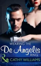 Wearing The De Angelis Ring (Mills & Boon Modern) (The Italian Titans, Book 1) ebook by Cathy Williams