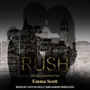 Rush - City Lights Book 3 - New York City audiobook by Emma Scott