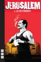 Jerusalem (NHB Modern Plays) ebook by Jez Butterworth