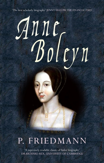 Anne Boleyn ebook by P. Friedmann