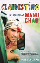Clandestino - In Search of Manu Chao ebook by Peter Culshaw