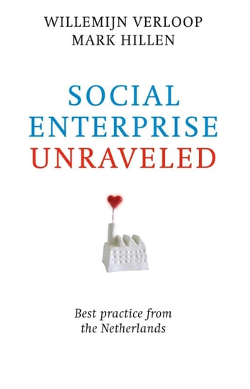 Social enterprise unraveled ebook by Willemijn Verloop,Mark Hillen