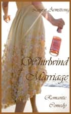 Whirlwind Marriage ebook by Louise Armstrong