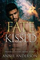 Fate Kissed ebook by Annie Anderson