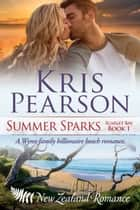 Summer Sparks ebook by Kris Pearson