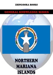 Northern Mariana Islands ebook by Zhingoora Books