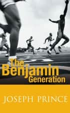 The Benjamin Generation ebook by Joseph Prince