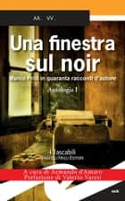 Una finestra sul noir ebook by aa. vv.