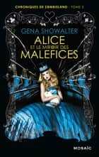 Alice et le miroir des Maléfices ebook by Gena Showalter