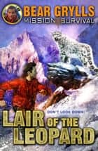 Mission Survival 8: Lair of the Leopard ebook by Bear Grylls