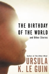 The Birthday of the World ebook by Ursula K. Le Guin