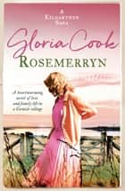 Rosemerryn - A heartwarming novel of love and family life in a Cornish village ebook by Gloria Cook