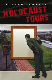 Holocaust Tours ebook by Julian Novitz