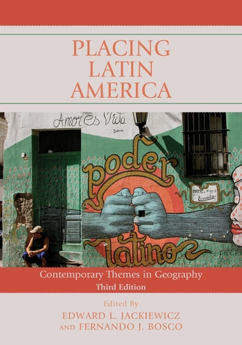 Placing Latin America - Contemporary Themes in Geography ebook by