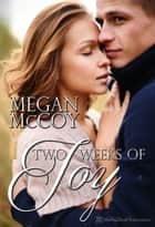 Two Weeks of Joy ebook by Megan McCoy