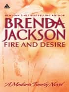 Fire And Desire (Mills & Boon Kimani Arabesque) (Madaris Family Saga, Book 5) 電子書 by Brenda Jackson