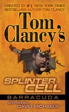 Tom Clancy's Splinter Cell: Operation Barracuda ebook by David Michaels