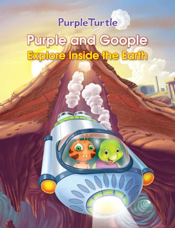 Purple Turtle - Purple and Goople Explore Inside the Earth ebook by Gail Hennessey