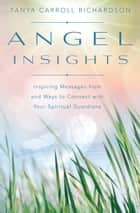 Angel Insights ebook by Tanya Carroll Richardson