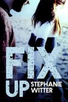 Fix Up - Patch Up, #2 ebook by Stephanie Witter