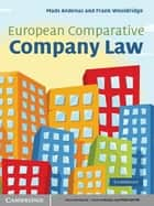 European Comparative Company Law ebook by Mads Andenas, MA DPhil PhD, Frank Wooldridge