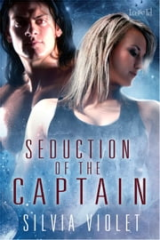Seduction Of The Captain ebook by Silvia Violet