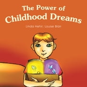 The Power of Childhood Dreams ebook by Linda Hehir; Louise Blair
