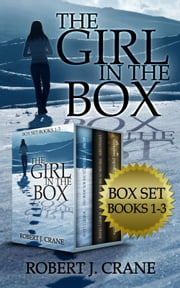 The Girl in the Box Series, Books 1-3: Alone, Untouched and Soulless ebook by Robert J. Crane