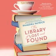 The Library of Lost and Found audiobook by haedra Patrick