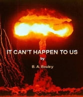 It Can't Happen To Us ebook by Bruce Bouley